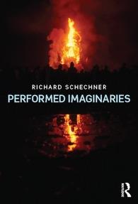 Performed Imaginaries by Richard Schechner